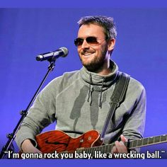 Love me baby like a wrecking ball.... #ericchurch #outsiders #wreckingball