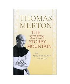 """The Seven Storey Mountain, by Thomas Merton """"Even if you aren't religious, there's something about reading a spiritual autobiography that feeds the soul and realigns the senses. Whenever I pick up this book, it feels like I'm spending time with the smartest, funniest, and wisest Trappist monk who ever lived. The story of Merton's religious awakening and conversion at age 23 feels as fresh today as it did in the year it was first published (1948). The Seven Storey Mountain, Confessions Of St Augustine, Catholic Orders, Thomas Merton, Spiritual Formation, Houghton Mifflin Harcourt, Best Authors, Famous Books, Book People"""
