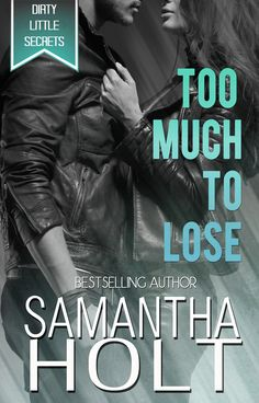 Lynelle Clark Aspired Writer: On Tour with Samantha Holt: Too much to lose - Dirty little secrets. Wonderful prices are available, so don't wait, enter.