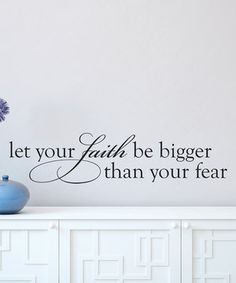 Look at this #zulilyfind! 'Faith Bigger Than Fear' Wall Decal by Wallquotes.com by Belvedere Designs #zulilyfinds