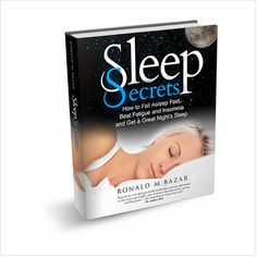 Discover The Secrets To Fall Asleep Fast, Beat Insomnia and Get a Great Nights Sleep Today