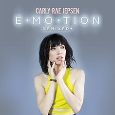 Carly Rae Jepsen - Emotion Remixed +