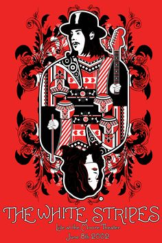A poster for one of my favorite bands, the White Stripes