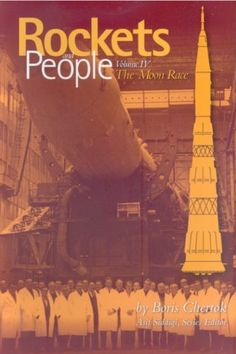 Rockets and People - Volume IV: The Moon Race by Boris Chertok. $2.43. 708 pages. Publisher: National Aeronautics and Space Administration (February 2, 2012)