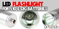 LED Flashlight For E-cigs $6.87 | GOTSMOK.COM