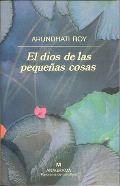 Roy, Arundhati (1998). dios de las pequeñas cosas. Barcelona: Anagrama
