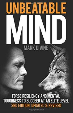 Unbeatable Mind: Forge Resiliency and Mental Toughness to Succeed at an Elite Level (Third Edition) by Mark Divine http://smile.amazon.com/dp/1508730512/ref=cm_sw_r_pi_dp_S-Lwwb03MMKMN
