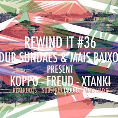 Rewind It #36 (24th July 2014) Dub Sundaes & Mais Baixo Special
