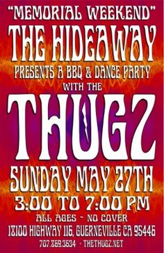 The Thugz at The Hideaway May 27... free