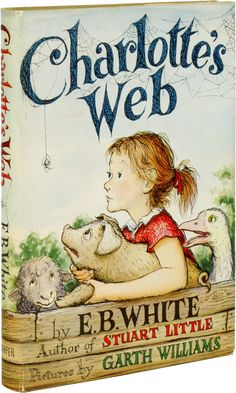 The first edition of Charlotte's Web by EB White and illustrated by Garth Williams.