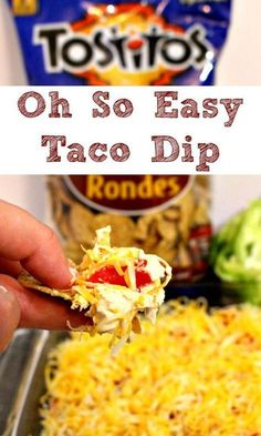 "Six ingredient Oh So Easy Taco Dip Here's the recipe: Mix 1 - 8 oz pkg cream cheese, 1 - 8 oz pkg sour cream and 2tbsp taco seasoning. Spread in a 9""x13"" dish. Top with shredded lettuce, shredded cheese, & chopped tomatoes or green onions, pepper and cheese. Serve with Tostitos chips."