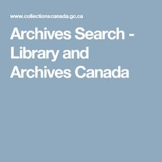 Ancestors Search - Library and Archives Canada Ancestor Search, Six Nations, History Projects, Native American Tribes, Ancestry, Family History, Genealogy, Archive, Canada