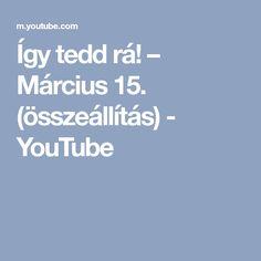 Így tedd rá! – Március 15. (összeállítás) - YouTube Youtube, Festive, Youtubers