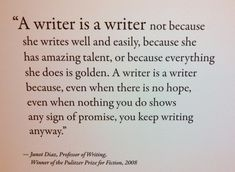 """""""even when nothing you do shows any sign of promise"""" even against this feeling, I can never just give up. Writing is who I am."""