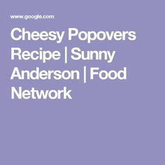 Cheesy Popovers Recipe | Sunny Anderson | Food Network