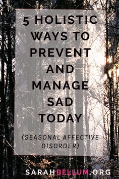 5 natural and holistic ways of preventing and managing SAD (Seasonal Affective Disorder).