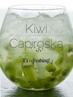 A great refreshing cocktail, Kiwi Capiroska.