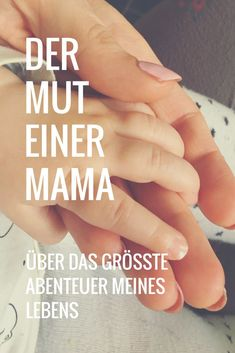 Nichts erfordert so viel Mut wie das Leben als Mama.