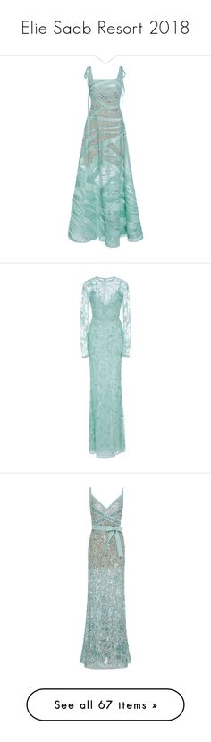 """""""Elie Saab Resort 2018"""" by tamotsertsva ❤ liked on Polyvore featuring ElieSaab, Resort, resort2018, dresses, gowns, elie saab, blue, green evening dress, green dress and embroidered dress"""
