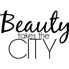 Beauty takes The City ❤ liked on Polyvore featuring text, words, quotes, fillers, backgrounds, articles, phrases, magazine, saying and headline