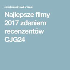 Najlepsze filmy 2017 zdaniem recenzentów CJG24