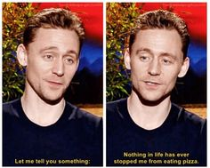 Tom Hiddleston Pizza Welp, looks like I have more self control than he does what an honor