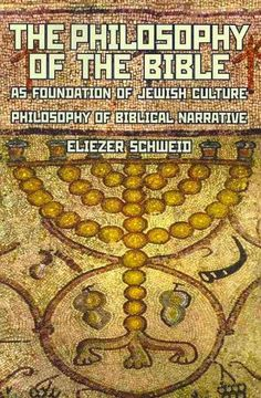 The Philosophy of the Bible: As Foundation of Jewish Culture, Philosophy of Biblical Narrative