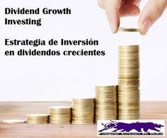 La estrategia Dividend Growth Investing, es tan sencilla como invertir en empresas buscando rentabilidad por dividendos crecientes. Descubre esta estrategia