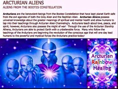 ARCTURIAN ALIENS: ALIENS FROM THE BOOTES CONSTELLATION - the Arcturians, one of…