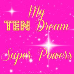 My Ten Dream Super Powers - Adventures of a Jayhawk Mommy http://jayhawkmommy.com/2014/02/04/ten-super-powers/