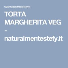 TORTA MARGHERITA VEG - naturalmentestefy.it