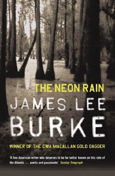 James lee Burke, great series of Louisiana mystery,The Neon Rain (Dave Robicheaux, #1)
