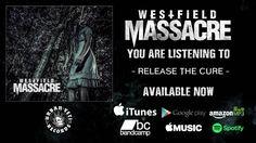 Westfield Massacre - Release The Cure