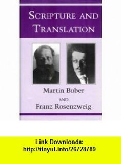 Scripture and Translation (Indiana Studies in Biblical Literature) (9780253312723) Martin Buber, Franz Rosenzweig , ISBN-10: 0253312728  , ISBN-13: 978-0253312723 ,  , tutorials , pdf , ebook , torrent , downloads , rapidshare , filesonic , hotfile , megaupload , fileserve