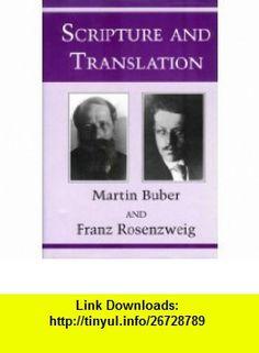 Scripture and Translation (Indiana Studies in Biblical Literature) (9780253312723) Martin Buber, Franz Rosenzweig , ISBN-10: 0253312728  , ISBN-13: 978-0253312723 ,  , tutorials , pdf , ebook , torrent , downloads , rapidshare , filesonic , hotfile , megaupload , fileserve