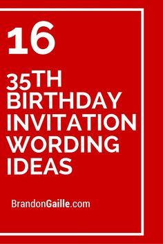 16 35th Birthday Invitation Wording Ideas
