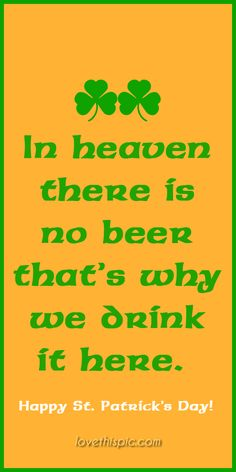 In heaven funny beer humor pinterest pinterest quotes st. patrick's day quotes irish saying st. patty's day