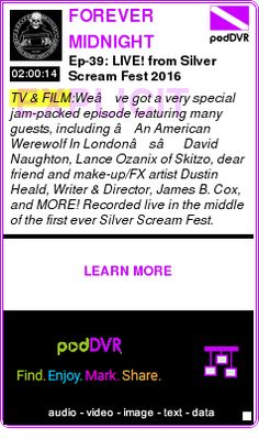 #TV #PODCAST  FOREVER MIDNIGHT    Ep-39: LIVE! from Silver Scream Fest 2016    LISTEN...  http://podDVR.COM/?c=32c2a0d6-3cfe-1fd1-68fc-8f62343f10f3