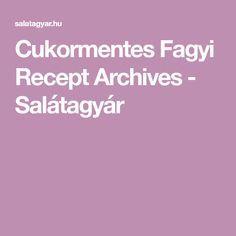 Cukormentes Fagyi Recept Archives - Salátagyár