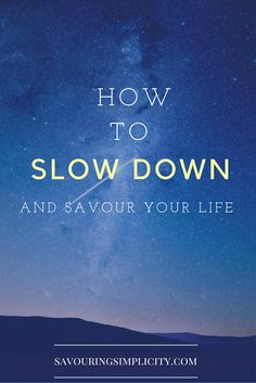 How To Adopt A Slow (Yet Satisfying) Lifestyle
