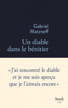 Découvrez Un diable dans le bénitier de Gabriel Matzneff sur Booknode, la communauté du livre