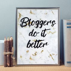 Bloggers Do It Better   A6 Motivational Quote Print   Blogging – That Lame Company
