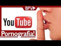 PORNOGRAFIA no Youtube? ATENÇÃO!!!