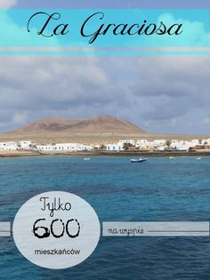 La Graciosa #graciosa #travel #Holiday #summertime #Canarias #wyspa #island #Canary Islands #Spain #freetime #relaks #relax #wwww.mishelkalife.blogspot.com