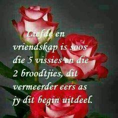 Liefde en vriendskap is soos die 5 vissies en die 2 broodjies, .....
