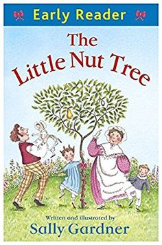 The Little Nut Tree by Sally Gardner is the latest in the Blue Early Readers series from Orion Books - for sharing and reading together. Book Reviews For Kids, Thing 1, Early Readers, Children's Literature, Book Lists, Childrens Books, Literacy, Activities For Kids, Writing