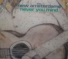 The New Amsterdams Never You Mind CD.  PPP 14