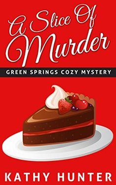 A Slice Of Murder: (Green Springs Cozy Mystery Book 2) by Kathy Hunter http://www.amazon.com/dp/B014X6OHAA/ref=cm_sw_r_pi_dp_QWQpwb13YVNN3