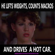 #iifym #flexibledieting humor  He lifts, counts macros and drives a hot car. http://www.bikinicompetitortracy.wordpress.com