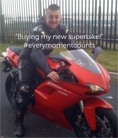 """Riding a motorcycle is what Ben loves most. But when he was diagnosed with testicular cancer at age 23, he thought his biking days were behind him. """"When I was told I had cancer, it didn't sink in. I was a typical 23 year old – living life to the full with no real cares or worries. Buying myself a Ducati superbike after my cancer experience felt amazing – so I went to Germany and rode the Nurburgring race track!"""" Visit www.cruk.org/moments to find out more"""
